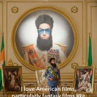 The Dictator Quotes - I love american films, particulary fantasy films