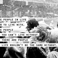 There are people in life you learn to live with