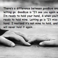 There is a difference between goodbye and letting go