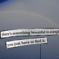 There is something beautiful in everybody