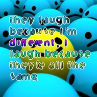 They laugh because I am different