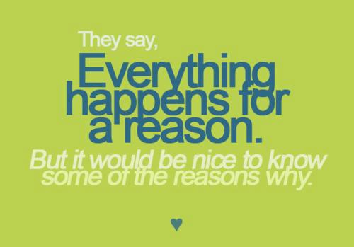 Quote Pictures They Say Everything Happens For A Reason