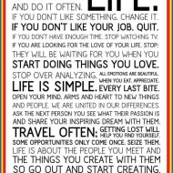 This is your life, do wat you love and do it often