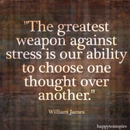 William James - The greatest weapon against stress