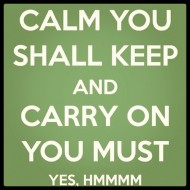 Yoda - Calm you shall keep