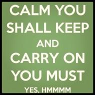Yoda - Calm you shall keep