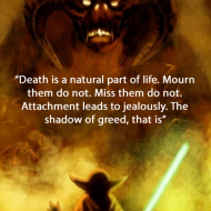 Yoda - Death is a natural part of life