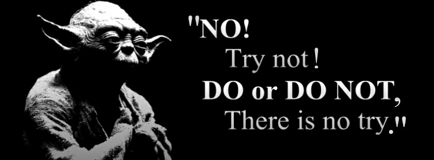 Yoda-Do-or-do-not-there-is-no-try1.jpg