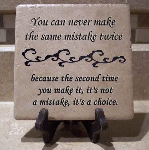 Quote Pictures You Can Never Make The Same Mistake Twice