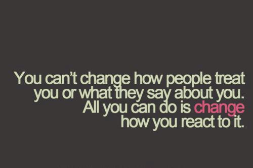 Quote Pictures You Cant Change How People Treat You Or What They