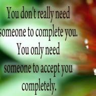 You don't really need someone to complete you