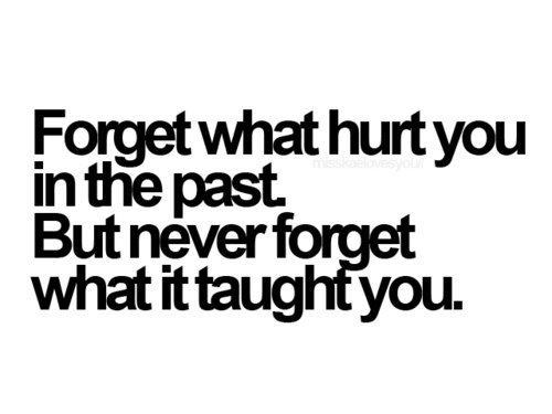 High Quality Forget What Hurt You In The Past Amazing Ideas