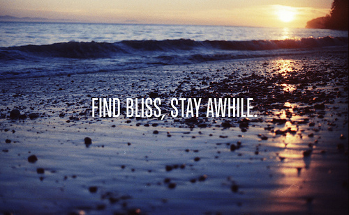 Quote Pictures Find Bliss Stay Awhile