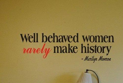 Make A Quote Adorable Quote Pictures Well Behaved Women Rarely Make History  Marilyn Monroe