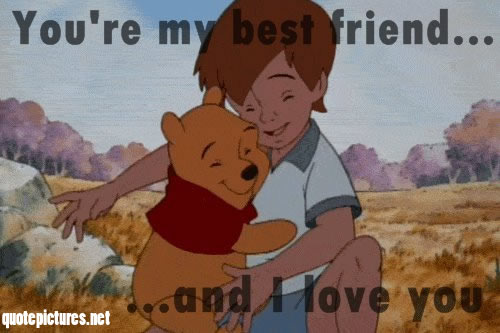 winnie the pooh youre my best friend and i love you
