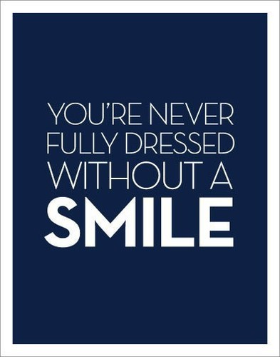 you are never fully dressed without a smile