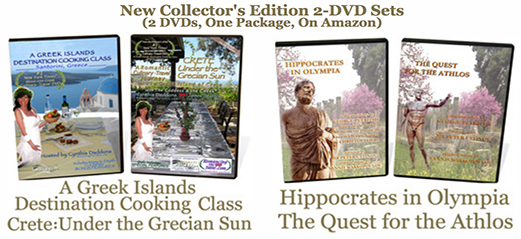 Double DVD set available as gifts sets, 1) A Greek Islands Destination Cooking Class (Santorini, Greece) with Crete - Under the Grecian Sun, and, Hippocrates in Olympia with The Quest for the Athlos