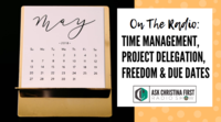 Radio: Time Management, Project Delegation, Freedom & Due Dates