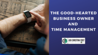 Good-Hearted Business Owner and Time Management