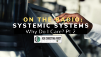 Radio: Systemic Systems-- Why Do I Care? Pt 2
