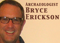 Bryce Erickson, Archaeologist