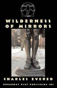 The Playwright Charles Evered Wilderness Of Mirrors