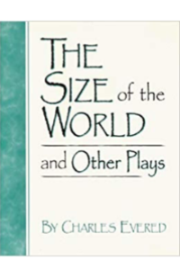 The Playwright the Size Of The World Charles Evered