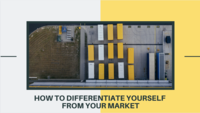How To Differentiate Yourself From Your Market