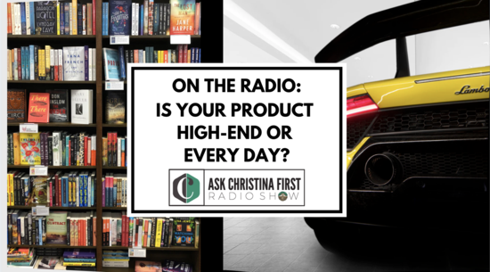 Radio: Is Your Product High-End or Every Day?