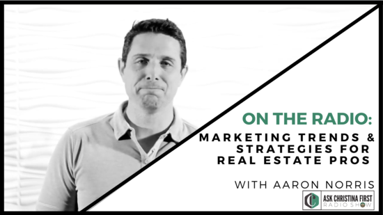 Radio: Marketing Trends & Strategies for Real Estate pros w. Aaron Norris