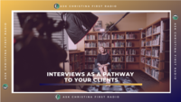 Interviews as a Pathway to Your Clients