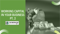 Working Capital in Your Business Pt. 2