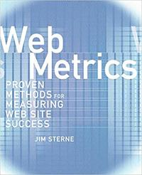 Web Metrics: Proven Methods for Measuring Website Success