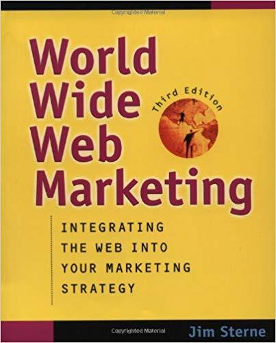 World Wide Web Marketing: Integrating the Web into Your Marketing Strategy, 3rd Edition