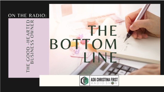 Radio: Goodhearted Business Owner & The Bottom Line Pt. 2