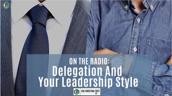 Radio: Delegation & Your Leadership Style