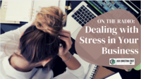 Radio: Dealing with Stress in Your Business