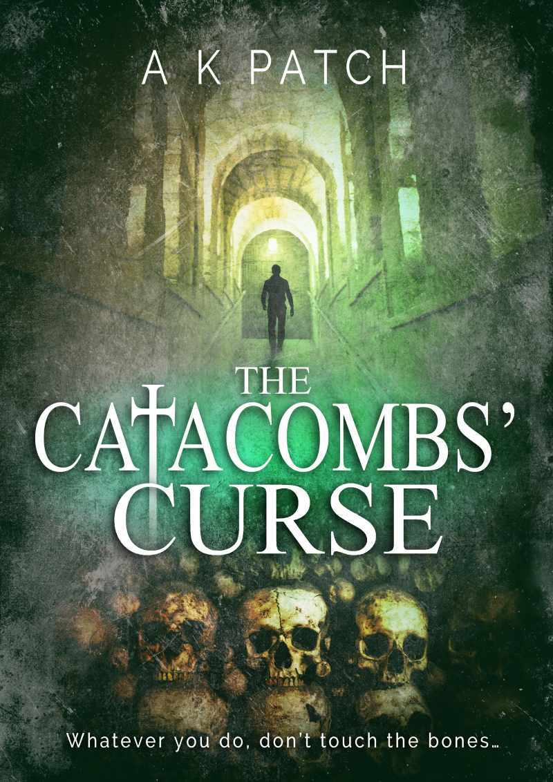 The Catacombs' Curse- a Paranormal Thriller
