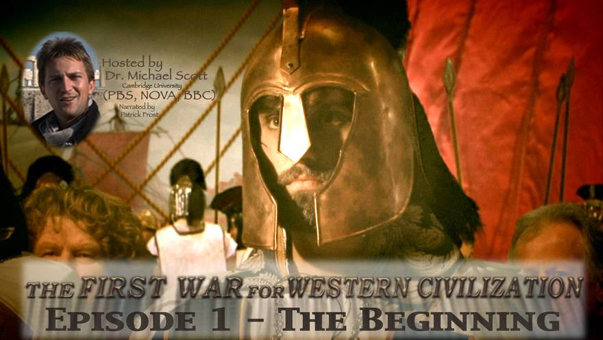 The First War For Western Civilization - Episode 1 - The Beginning