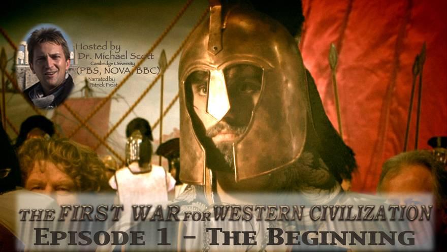The First War For Western Civilization - Episode 1 - The Beginning