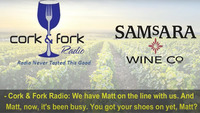Cork & Fork Radio Matt Brady (SAMsARA Wine Co.) Interview