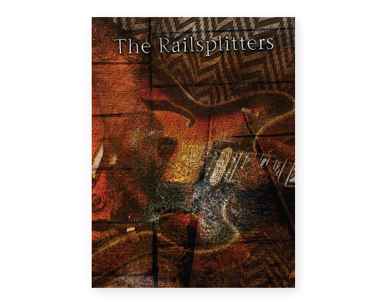 The Railsplitters Poster