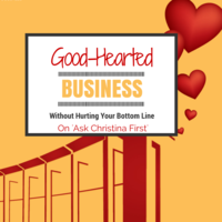 Good-Hearted Business Owners and Your Bottom Line