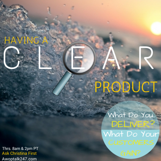 This Thursday on 'Ask Christina First'- Having a Clear Product