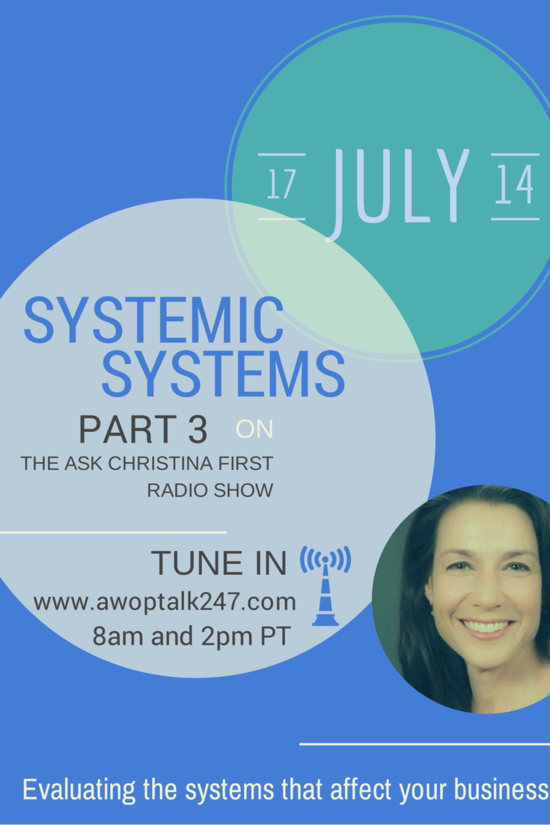 Today on Ask Christina First: Systemic Systems Wrap Up (Part 3)