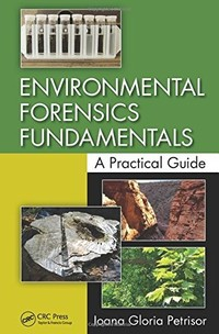 Environmental Forensics Fundamentals - A Practical Guide by Ioana Petrisor