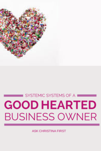 Systemic Systems and Being a Good-Hearted Owner