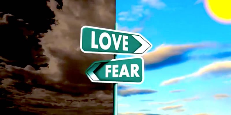 Choose Love or Choose Fear?