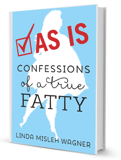 Confessions of a true FATTY - The Book