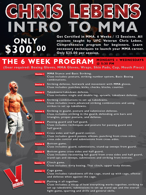INTRO TO MMA 6 Week, 12 Session Comprehensive �Beginner MMA Program� Taught by fan favorite and UFC legend Chris Leben?